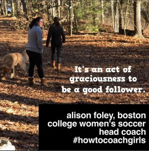 The Pitfalls of Choosing a Captain, Act of graciousness to be a good follower, How to Coach Girls