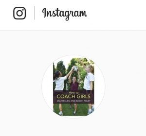 Follow Us How To Coach Girls on Instagram